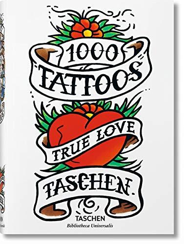 1000 tattoos. Alla scoperta dei tatuaggi di ieri e di oggi. Ediz. inglese, francese e tedesca: BU