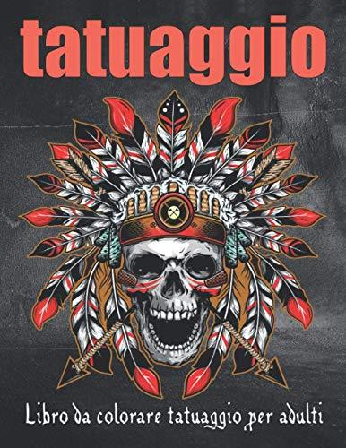 Libro da colorare tatuaggio per adulti: Fantastico regalo per gli amanti dei tatuaggi 80 tatuaggi unilaterali Disegni del tatuaggio fantastici e degli adulti Colorazione del tatuaggio modern