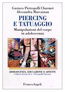 Piercing e tatuaggio. Manipolazioni del corpo in adolescenza