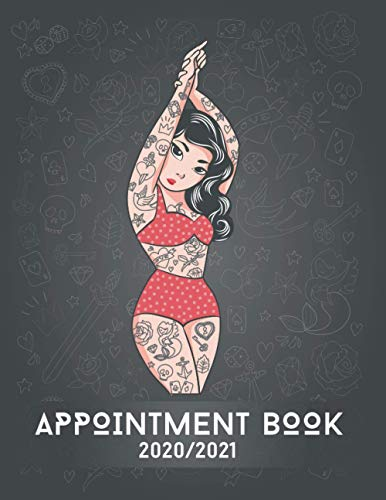 Tattoo Appointment Book 2020-2021: DATED Calendar | Daily & Hourly Planner | 8AM - 8PM Schedule | 30 Minutes Slots | Includes Alphabetical Client Tracking Book | Tatto Girl Cover