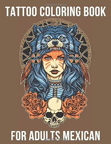 tattoo coloring book for adults mexican: chicano tattoo flash 102 Pages adult coloring book for flowers