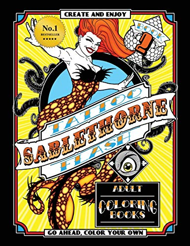Tattoo Flash Adult Coloring Book: Sablethorne Adult Relaxation With Modern Tattoo Art Designs Such as Mermaids, Aliens, Pinups and More