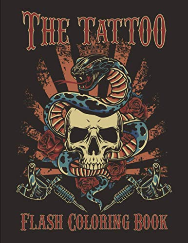 The Tattoo Flash Coloring Book: Tattoo Flash Art, Tattoo Coloring Book For Adults Relaxation With Beautiful Modern Tattoo